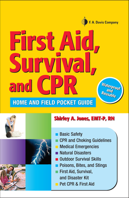 First Aid, Survival, and CPR: Home and Field Pocket Guide - Jones, Shirley A, MS Ed, Mha, RN, and Levy, Phillip (Editor)