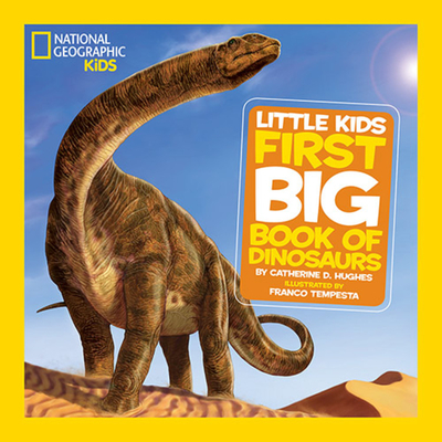 First Big Book of Dinosaurs - Hughes, Catherine D.