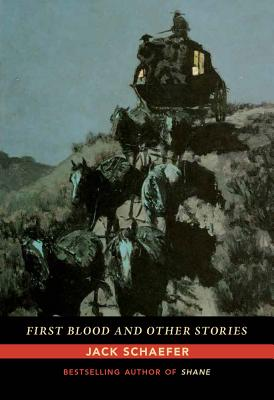 First Blood and Other Stories - Schaefer, Jack