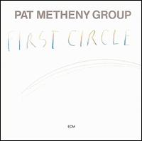 First Circle - Pat Metheny Group