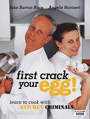 First Crack Your Egg - Burton-Race, John, and Hartnett, Angela