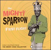 First Flight: Early Calypsos from the Emory Cook Collection - Mighty Sparrow