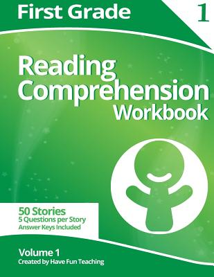 First Grade Reading Comprehension Workbook: Volume 1 - Have Fun Teaching