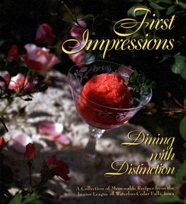 First Impressions: Dining with Distinction - Junior League Of Waterloo-Cedar Falls (Creator)