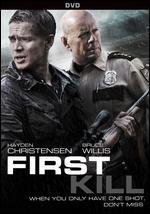 First Kill - Steven C. Miller