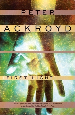First Light - Ackroyd, Peter, and Ackroyd