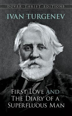 First Love and the Diary of a Superfluous Man - Turgenev, Ivan Sergeevich