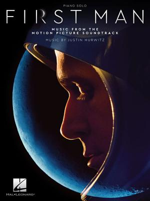 First Man: Music from the Motion Picture Soundtrack - Hurwitz, Justin (Composer)