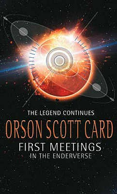 First Meetings: In the Enderverse - Card, Orson Scott