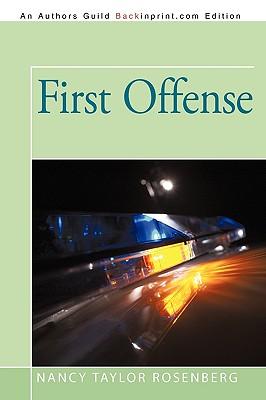 First Offense - Nancy Taylor Rosenberg, Taylor Rosenberg