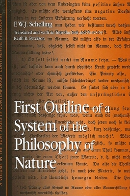 First Outline of a System of the Philosophy of Nature - Schelling, F W J, and Peterson, Keith R (Notes by)