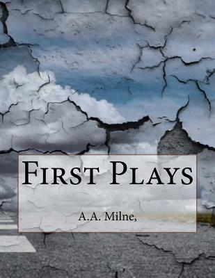First Plays - Milne, A a
