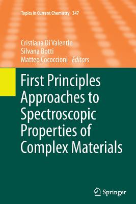 First Principles Approaches to Spectroscopic Properties of Complex Materials - Di Valentin, Cristiana (Editor), and Botti, Silvana (Editor), and Cococcioni, Matteo (Editor)