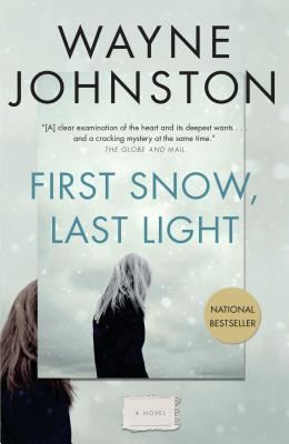 First Snow, Last Light - Johnston, Wayne, Professor