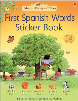 First Spanish Sticker Book - Amery, Heather, and Cartwright, Stephen (Illustrator)