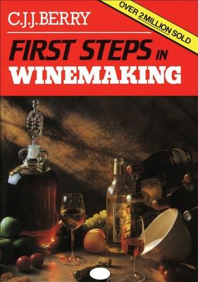 First Steps in Winemaking - Berry, Cyril J J