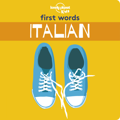 First Words - Italian - Lonely Planet Kids