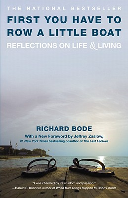 First You Have to Row a Little Boat: Reflections on Life & Living - Bode, Richard