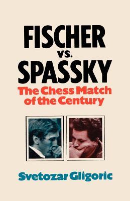 Fischer vs. Spassky World Chess Championship Match 1972 - Gligoric, Svetozar, and Sloan, Sam (Introduction by)