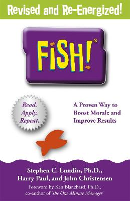 Fish!: A remarkable way to boost morale and improve results - Lundin, Stephen C., and Paul, Harry, and Christensen, John