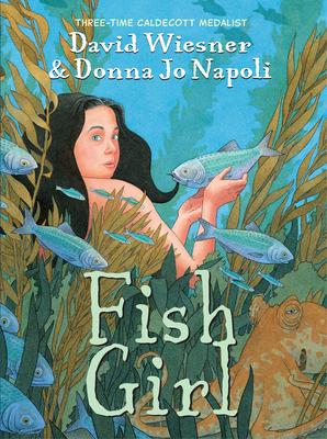 Fish Girl - Wiesner, David, and Napoli, Donna Jo