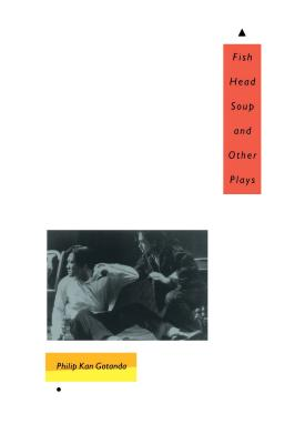 Fish Head Soup and Other Plays - Gotanda, Philip Kan, and Omi, Michael, Professor