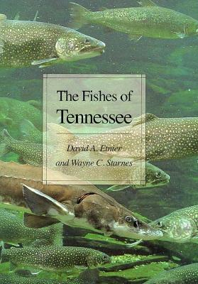 Fishes of Tennessee - Etnier, David A