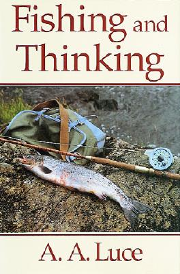 Fishing and Thinking - Luce, A A