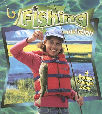 Fishing in Action - Dyer, Hadley, and Kalman, Bobbie