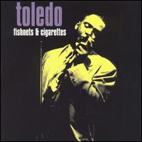 Fishnets & Cigarettes - Toledo