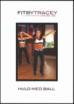 Fit by Tracey: Hi/Lo Med Ball