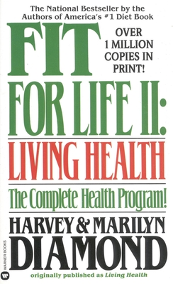 Fit for Life II: Living Healthy - Diamond, Harvey (Preface by), and Diamond, Marilyn