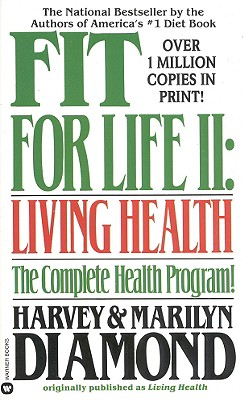 Fit for Life II: Living Healthy - Diamond, Harvey, and Diamond, Marilyn