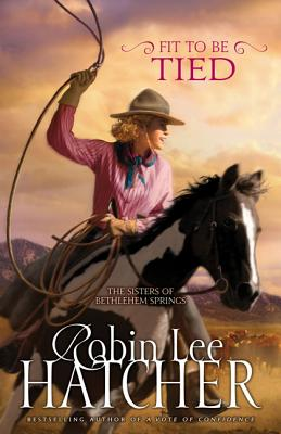 Fit to Be Tied - Hatcher, Robin Lee
