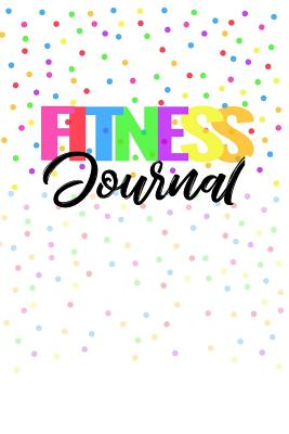 Fitness Journal: For Women, Unguided Workout Journal and Diet Tracker (Gym Training Log Book)(V1) - Dartan Creations