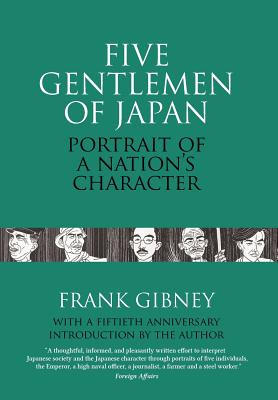 Five Gentlemen of Japan: The Portrait of a Nation's Character - Gibney, Frank