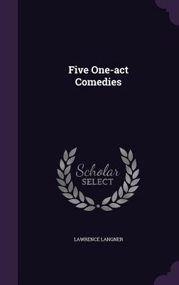 Five One-Act Comedies - Langner, Lawrence