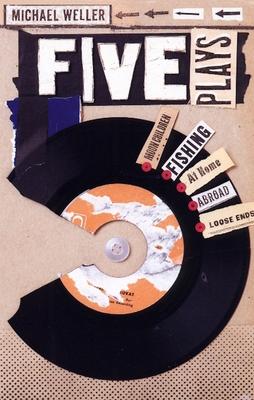 Five Plays - Weller, Michael