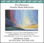 Five Premieres: Chamber Works with Guitars