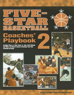 Five-Star Basketball Coaches' Playbook: Volume 2 - Klein, Leigh (Editor)