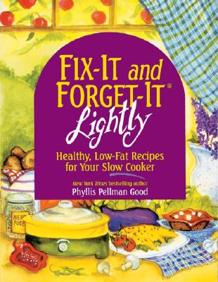 Fix-It and Forget-It Lightly: Healthy Low-Fat Recipes for Your Slow Cooker - Good, Phyllis Pellman