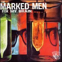 Fix My Brain - The Marked Men