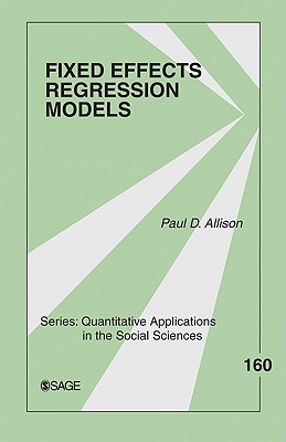 Fixed Effects Regression Models - Allison, Paul D