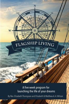 Flagship Living - Thompson, Rev E, and Wilson, M a a, and Wilson, E a a
