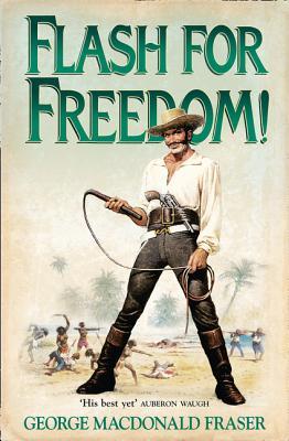 Flash for Freedom! - Fraser, George MacDonald