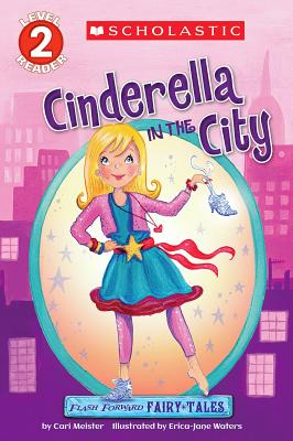 Flash Forward Fairy Tales: Cinderella in the City - Meister, Cari