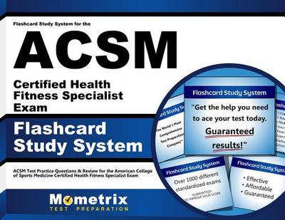 Flashcard Study System for the Acsm Certified Health Fitness Specialist Exam: Acsm Test Practice Questions & Review for the American College of Sports Medicine Certified Health Fitness Specialist Exam - Editor-Acsm Exam Secrets