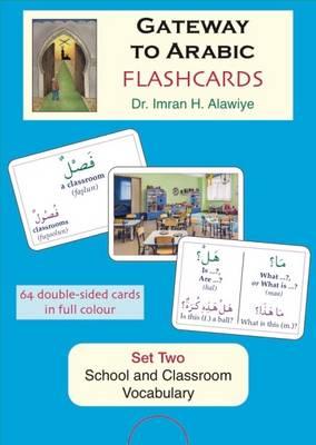 Flashcards: School and Classroom Vocabulary Set 2 (Gateway to Arabic) - Imran H. Alawiye