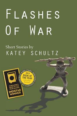 Flashes of War: Short Stories - Schultz, Katey