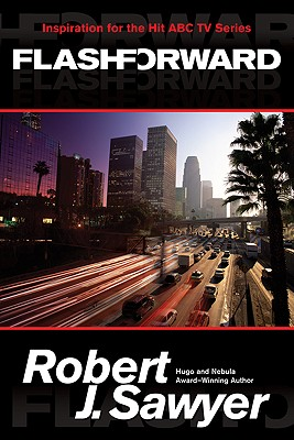 Flashforward - Sawyer, Robert J